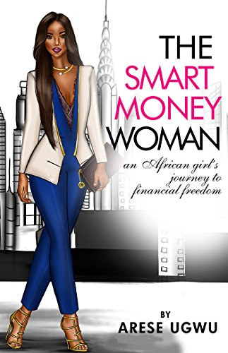 The Smart Money Woman by Arese Ugwu
